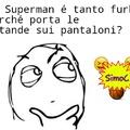 Superman é intelligente???  O forse non esiste.....         Cito QuelliCheBenpensano