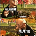 Daddy palpatine? More like old ashy marshmallow.