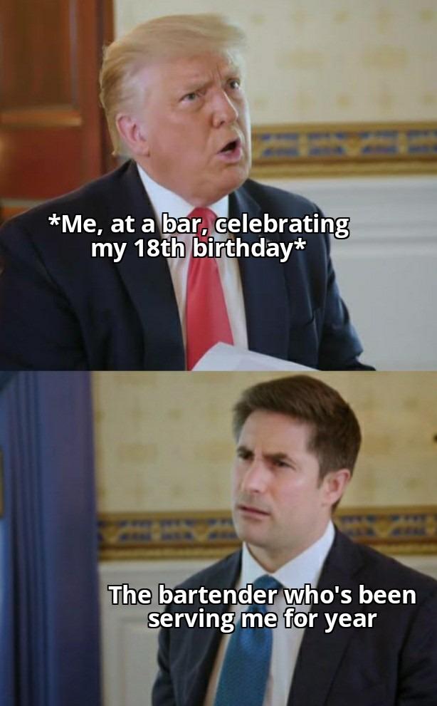 Me at a bar celebrating my 18th birthday - meme