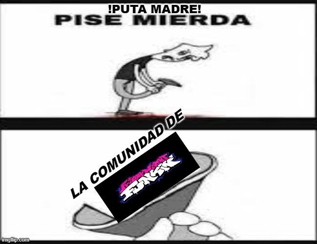 PISE MIERDA - meme