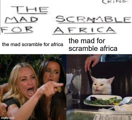 the mad for scramble africa - meme