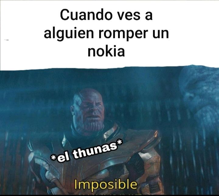 Los nokias son indestructibles - meme