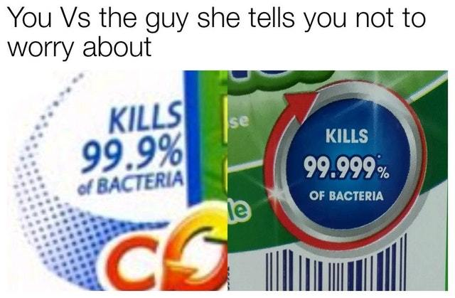 You vs the guy she tells you not to worry about - meme