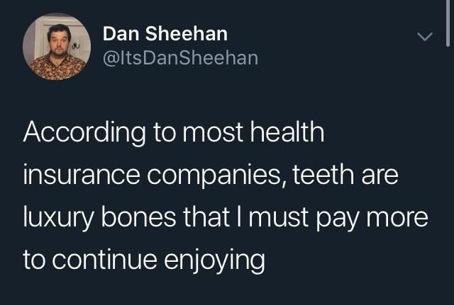 Teeth are luxury bones - meme