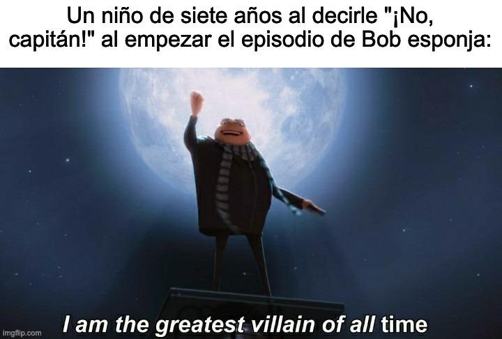 soy el villano mas grande de todos los tiempoos - meme