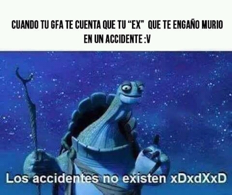 Los accidentes no existen. - meme