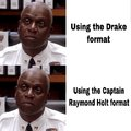 Captain Raymond Holt format