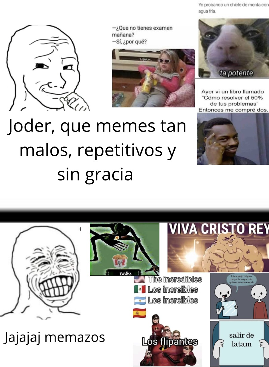 Todos esos memes son malos ::capitanobvio::