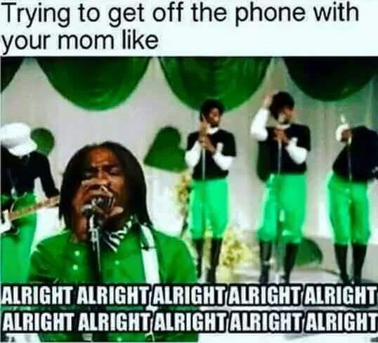 Alright mom! - meme