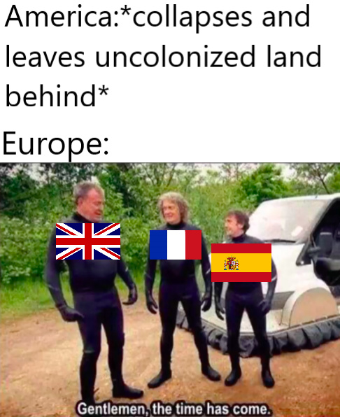America collapses and leaves uncolonized land behind - meme