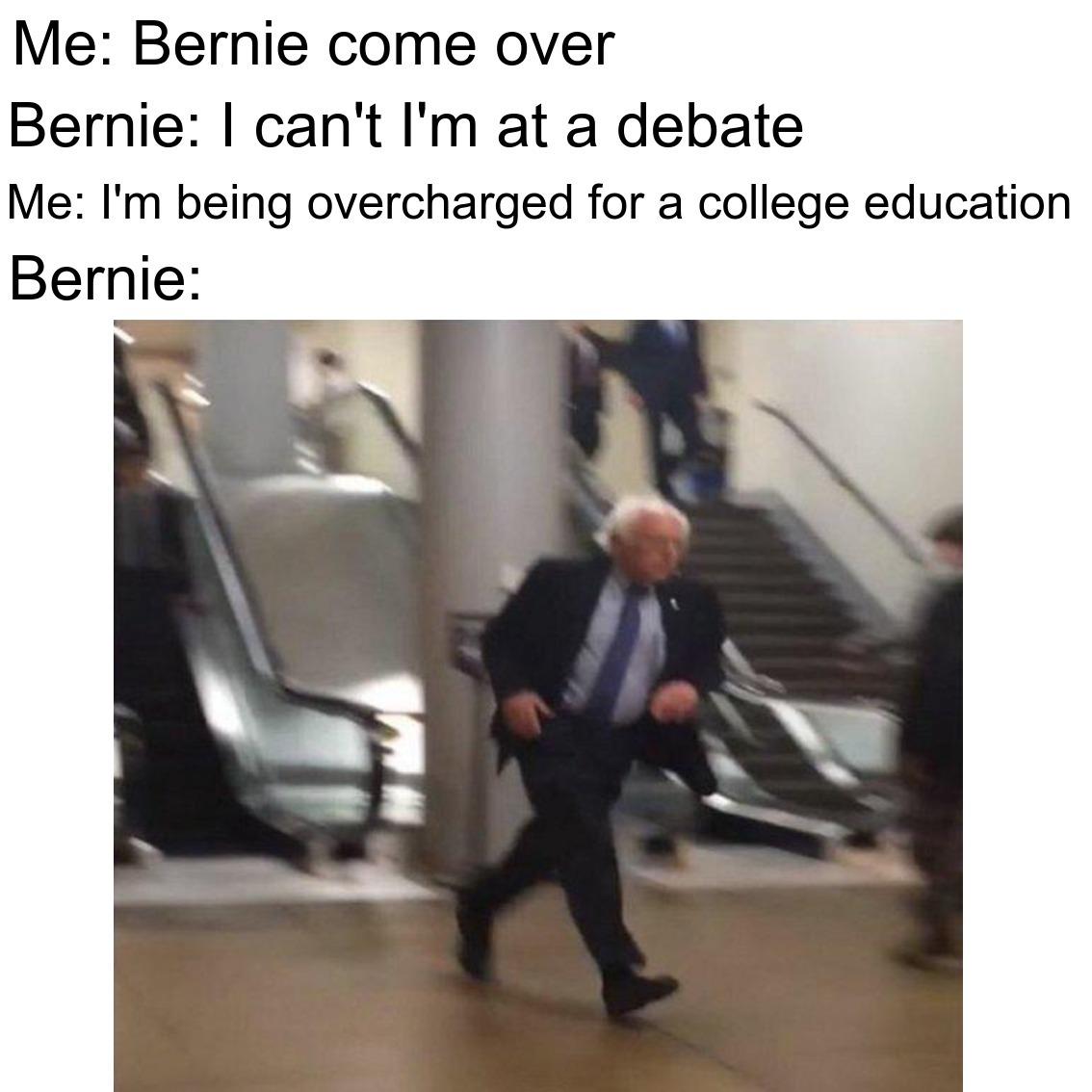 my overpriced college education brings bernie to the yard - meme