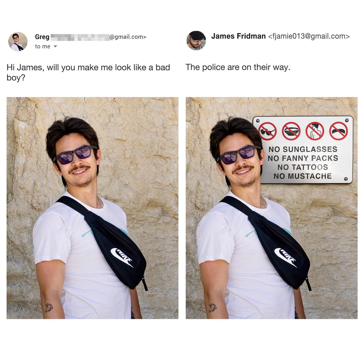 Salut James, vas-tu me faire ressembler à un mauvais garçon?     La police est en route.... - meme
