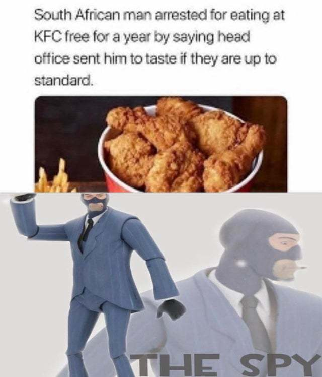 South African man arrested for eating at KFC free for a year by saying head office sent him to taste if they are up to standard - meme