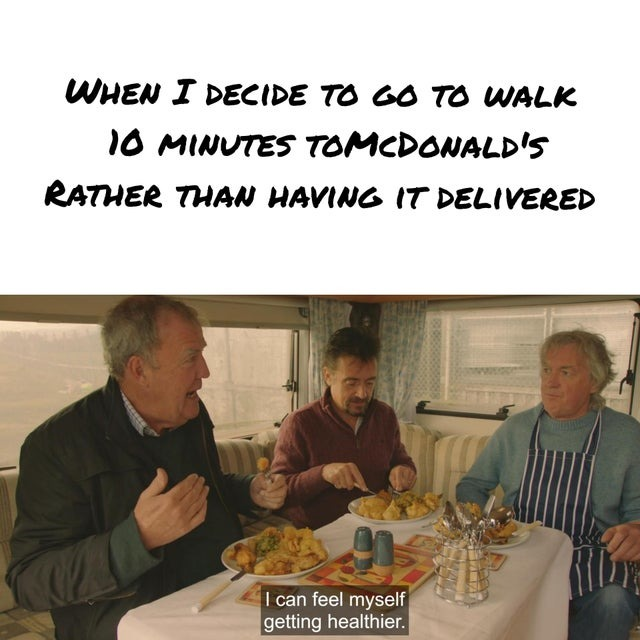 When I decide to go to walk 20 minutes to McDonald's rather than having it delivered - meme
