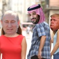 putin, MBS, and dj trump