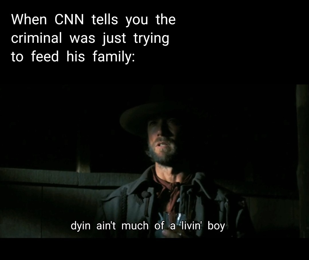 He was just trying to make a livin! - meme