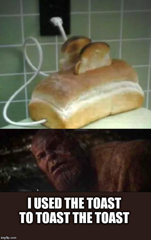 Toast is good - meme