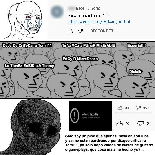 """Contexto: En el último video de Tomiii11 hay muchos spammers haciendo comentarios de que alguien """"criticó, insultó, o se burlo"""" de Tomii11, gente inocente que apenas iniciaba en YT con todo el ánimo del mundo y fueron funados por una bola de NPCs - meme"""