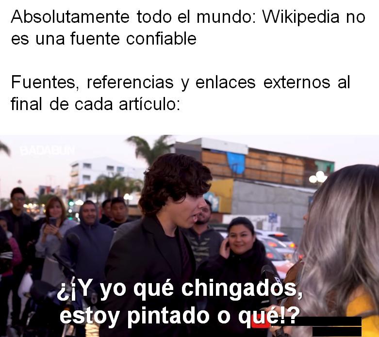 """""""Wikipedia no es una fuente confiable"""" - meme"""