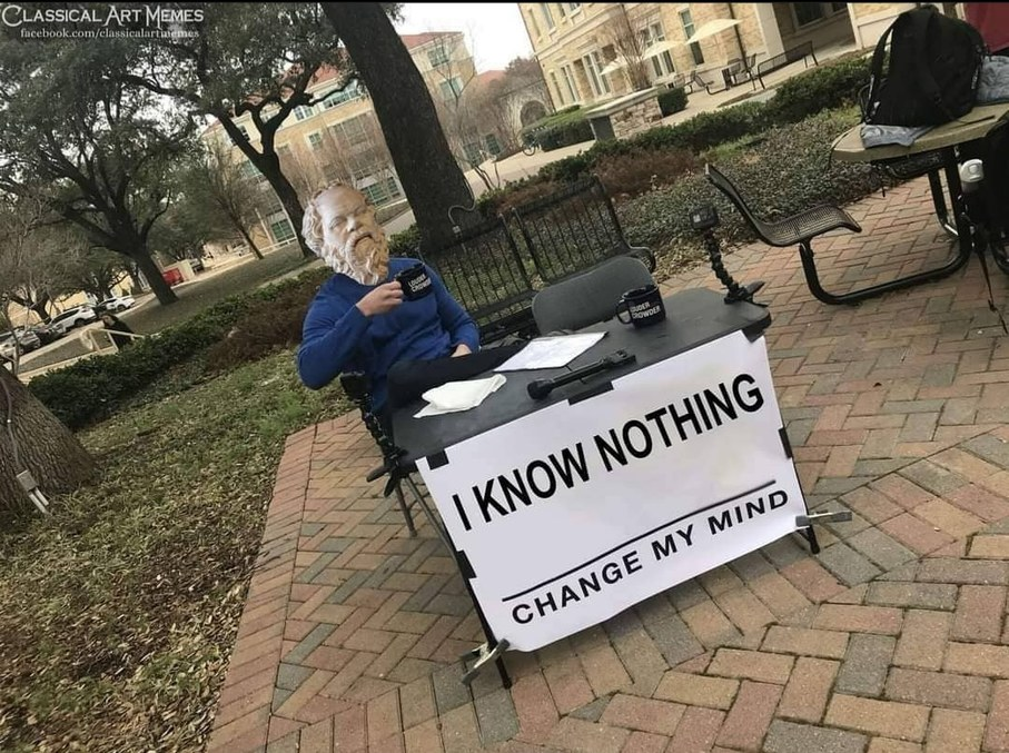 The more I know the less I know - meme