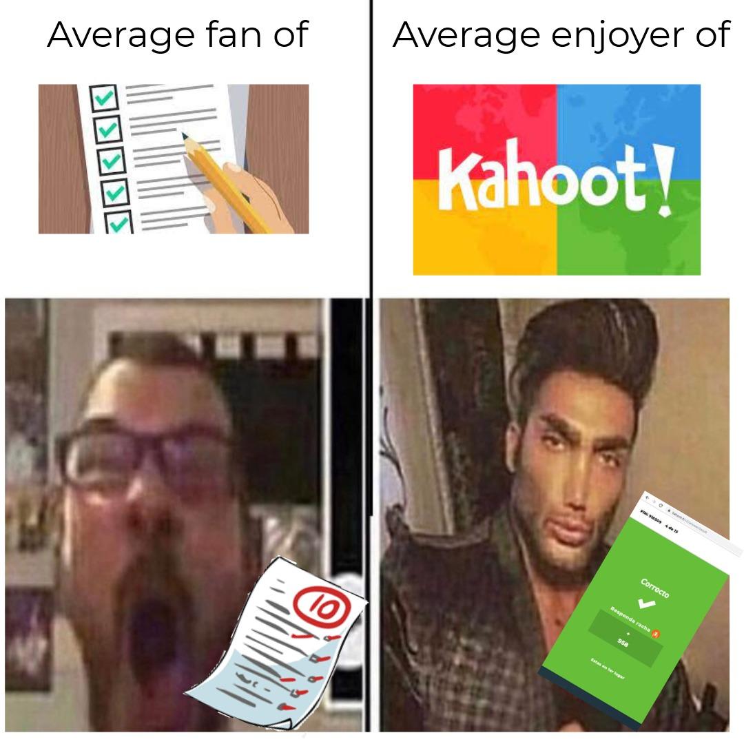 Always kahoot, never exams - meme
