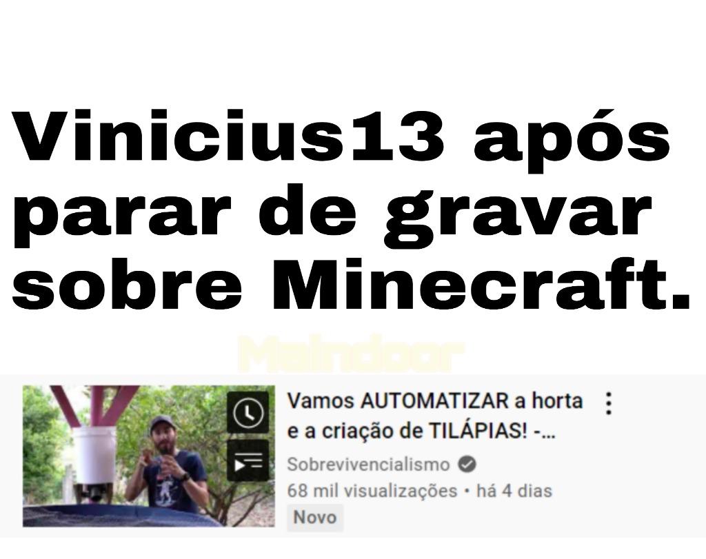 Ele pode sair no Minecraft, mas a automatização não sai dele. - meme