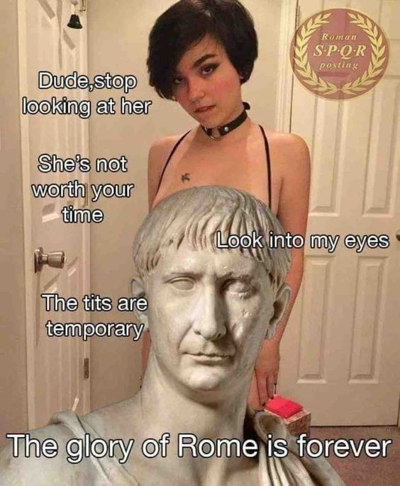 Personally,I want to jerk off to the roman empire other than her pathetic tits - meme