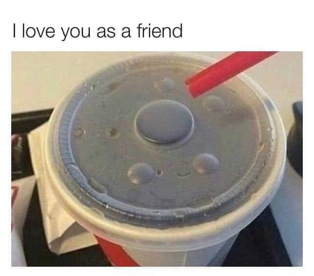 Friend zone....no hole for you - meme