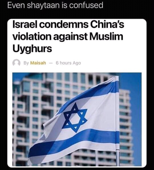 Only Israel is allowed  to do that not you China - meme