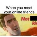not kid