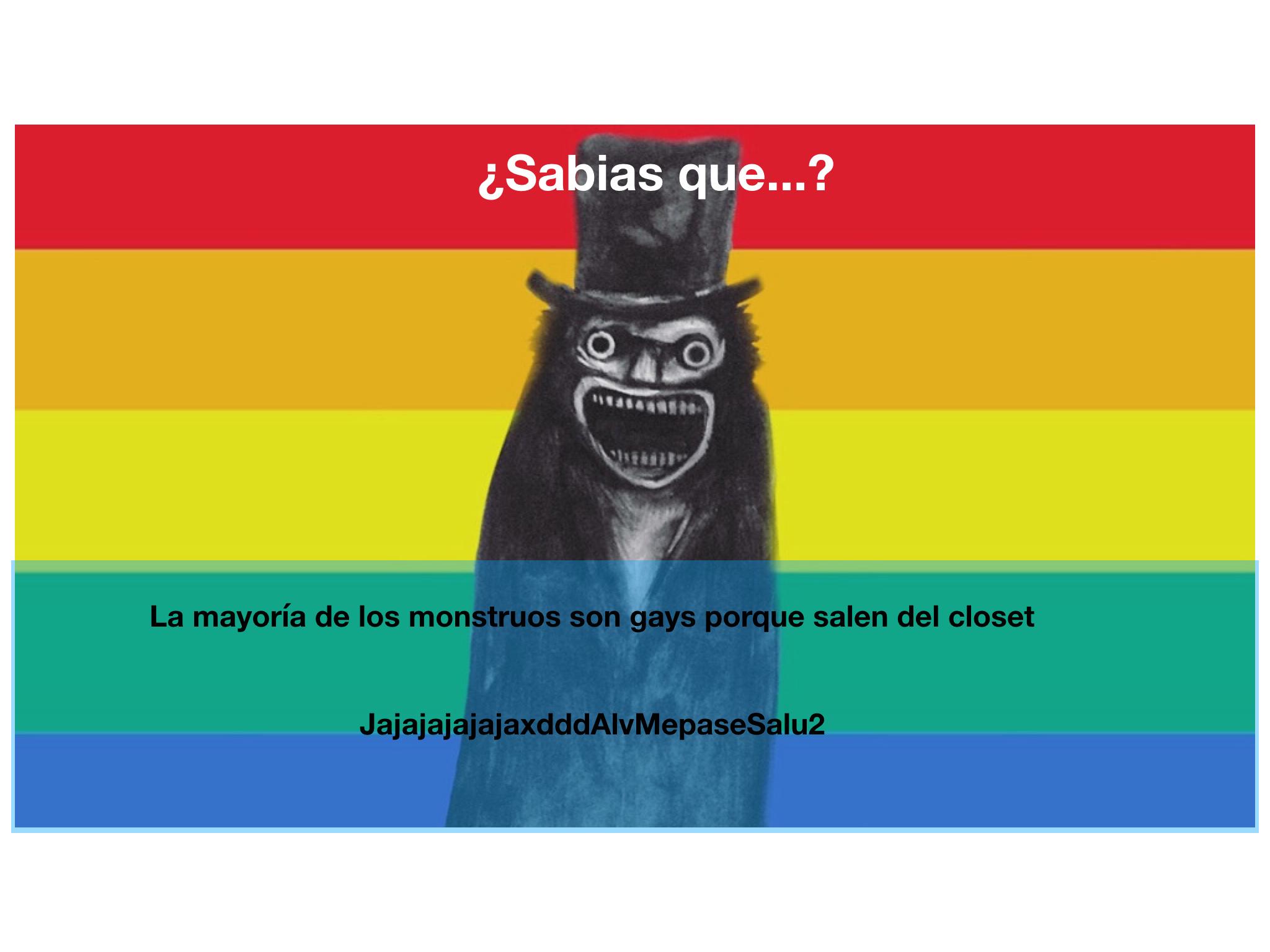 LOS MONSTRUOS SON gays - meme
