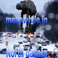 Meanwhile in North dakota