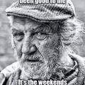 those weekends